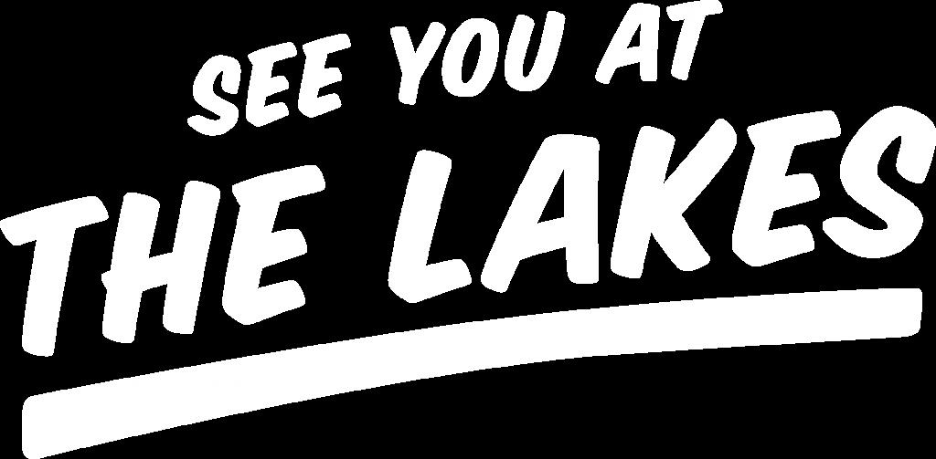 See You At The Lakes